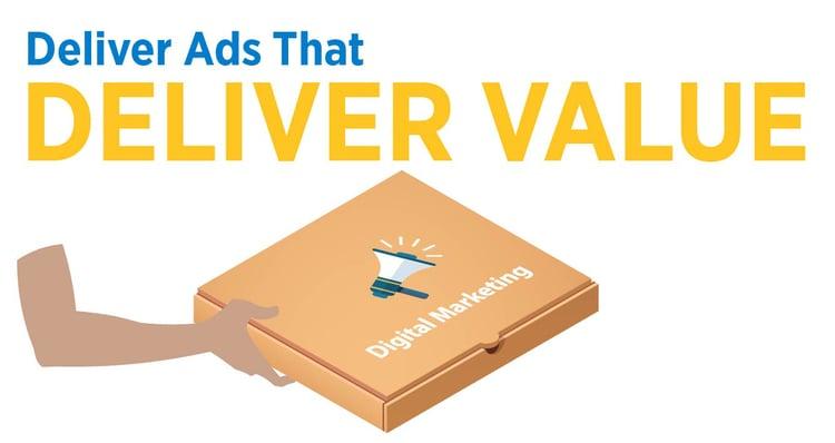 Deliver Ads That Deliver Value