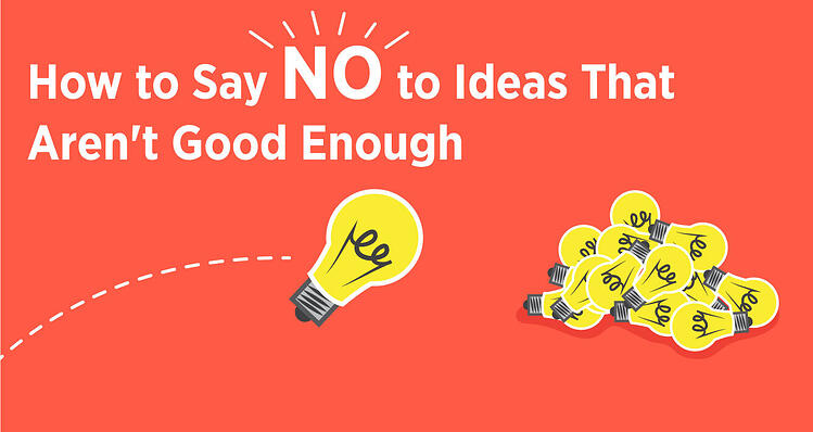 How to Say No to Ideas