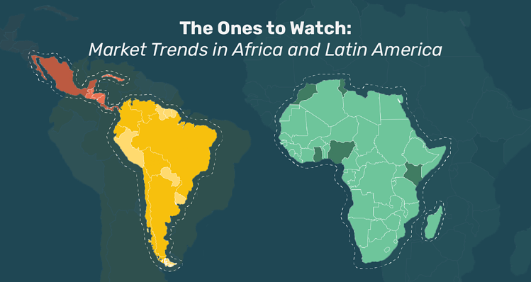 The Ones to Watch - Market Trends in Africa and Latin America-01