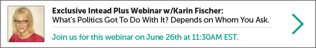 Upcoming Intead Webinar: What's Politics Got To Do With It? Depends on Whom You Ask.