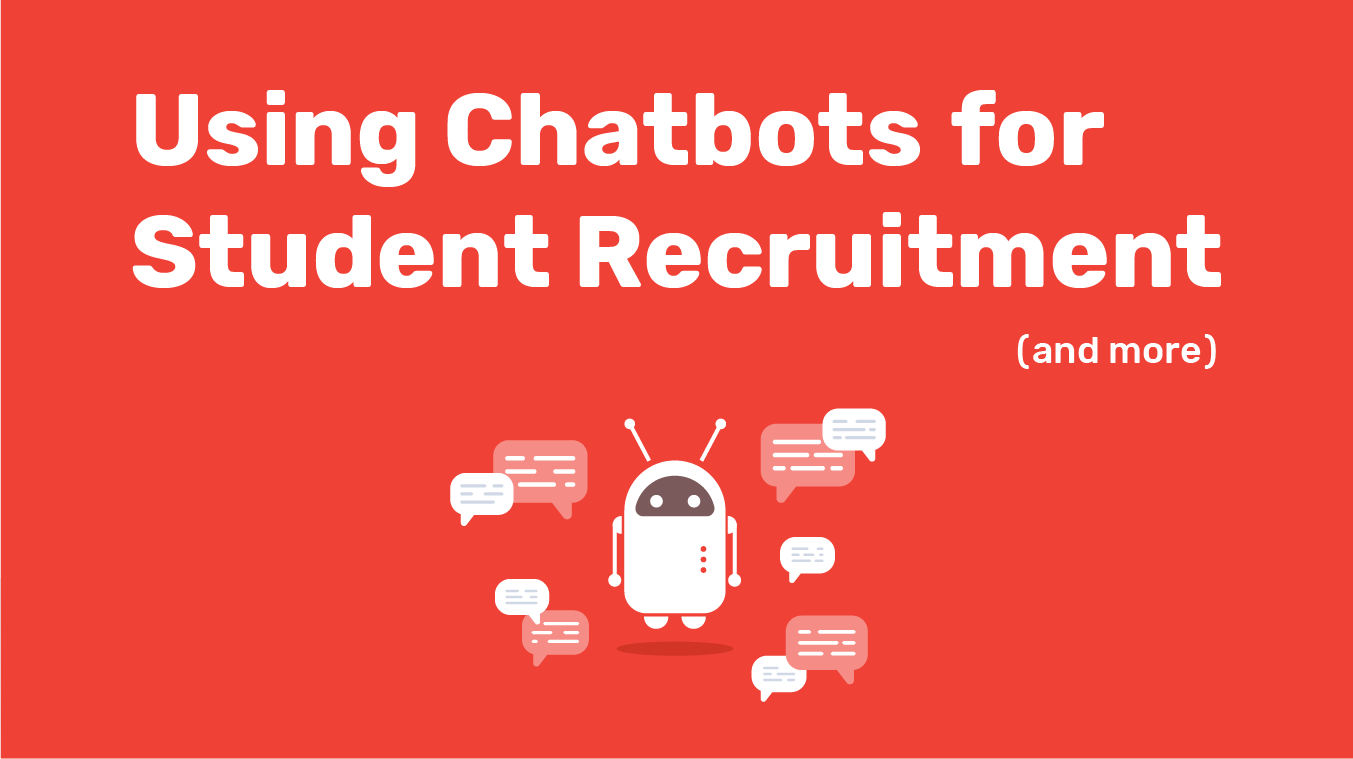 Using Chatbots for Student Recruitment