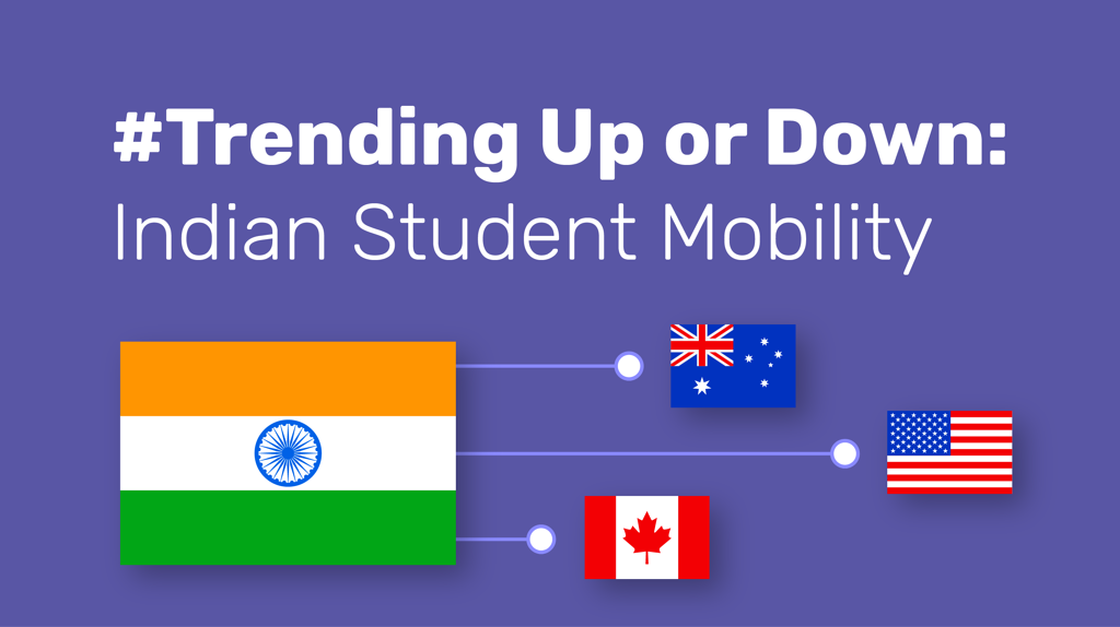 #Trending Up or Down: Indian Student Mobility