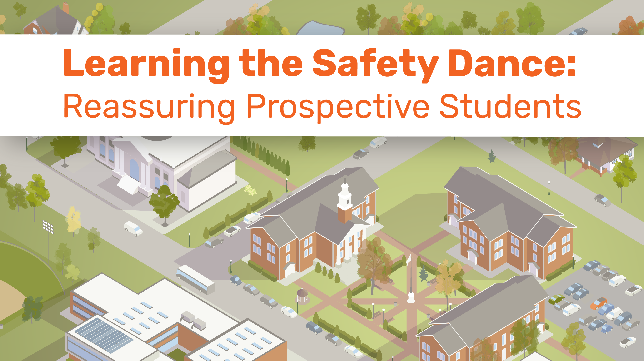 Learning the Safety Dance: Reassuring Prospective Students