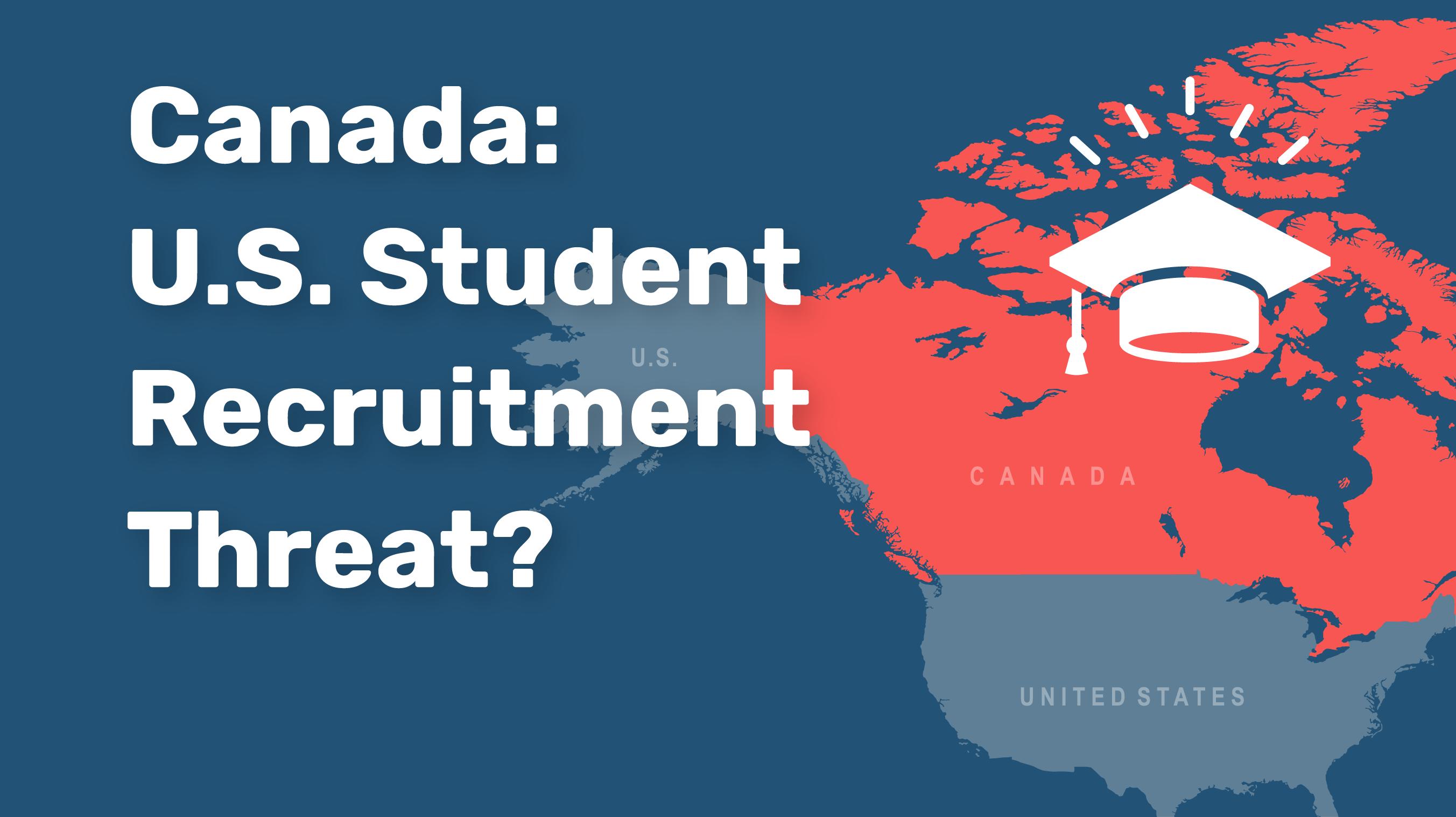 Canada: U.S. Student Recruitment Threat?