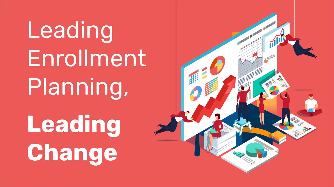 Leading Enrollment Planning, Leading Change