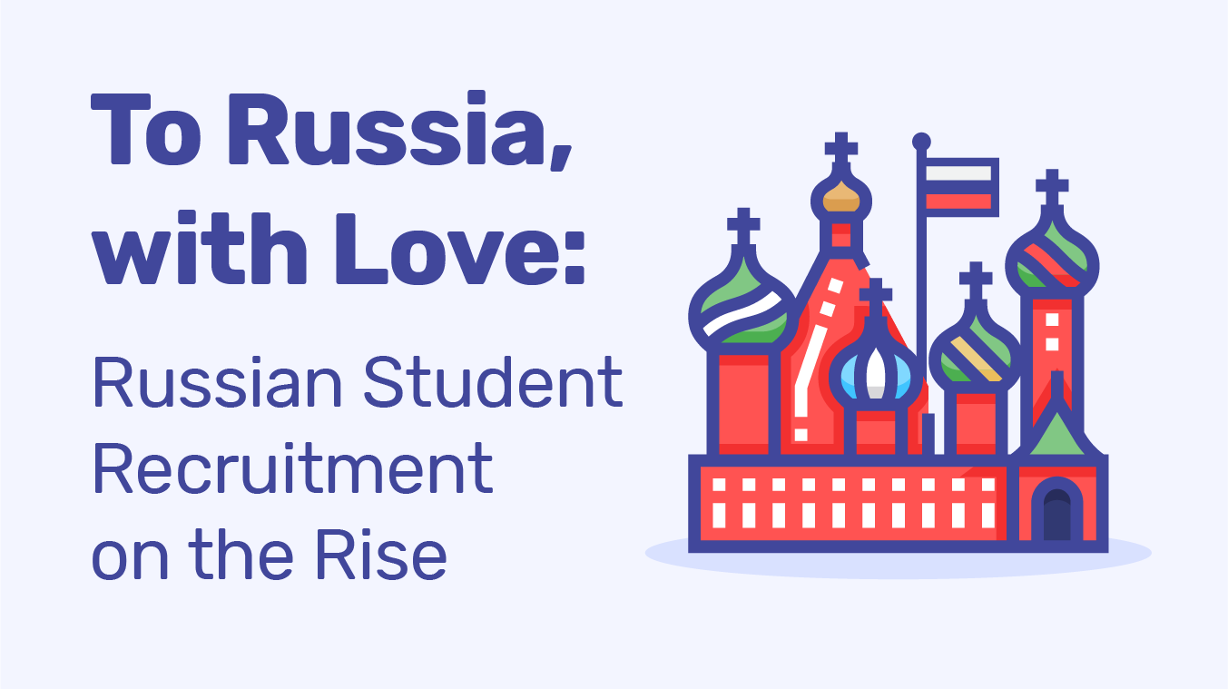 To Russia, with Love: Russian Student Recruitment on the Rise