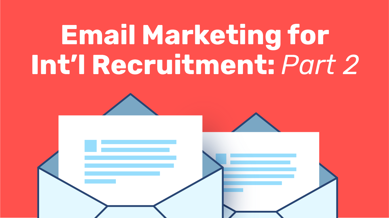 Email Marketing for International Recruitment: Part 2