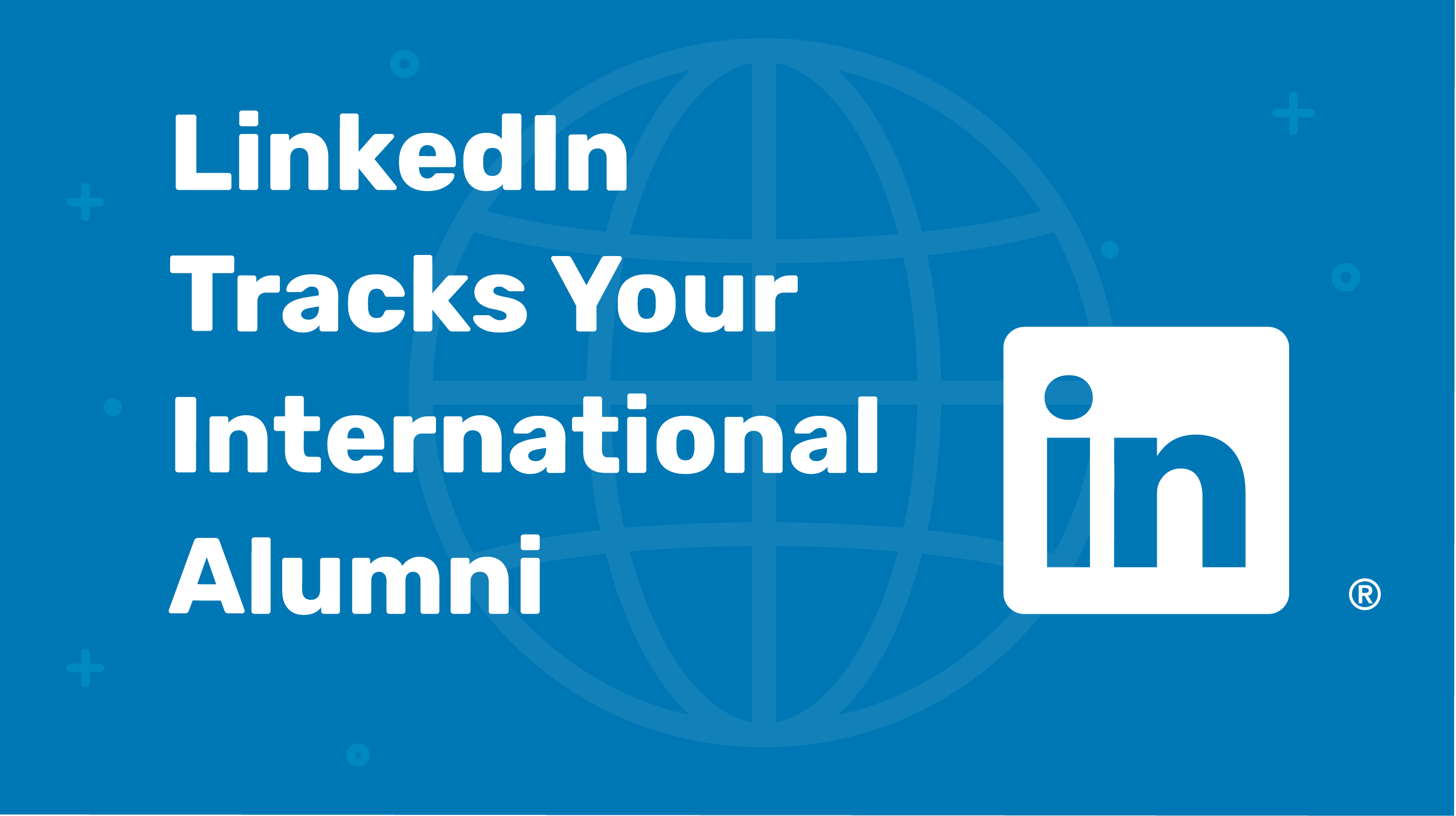 LinkedIn Tracks Yours International Alumni