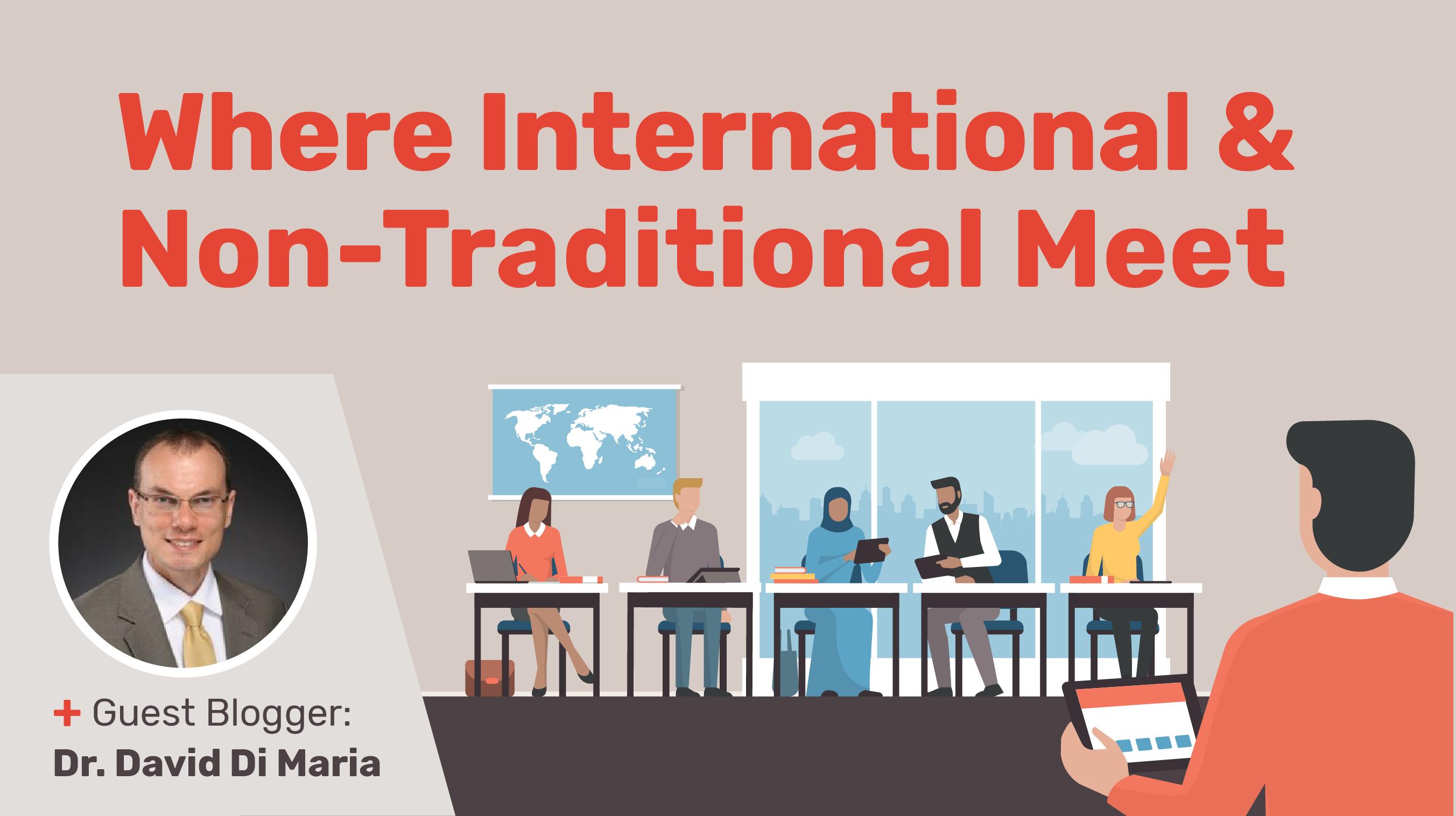 Where International & Non-Traditional Meet
