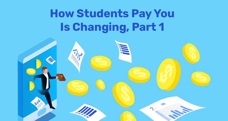 How Students Pay You Is Changing-part1