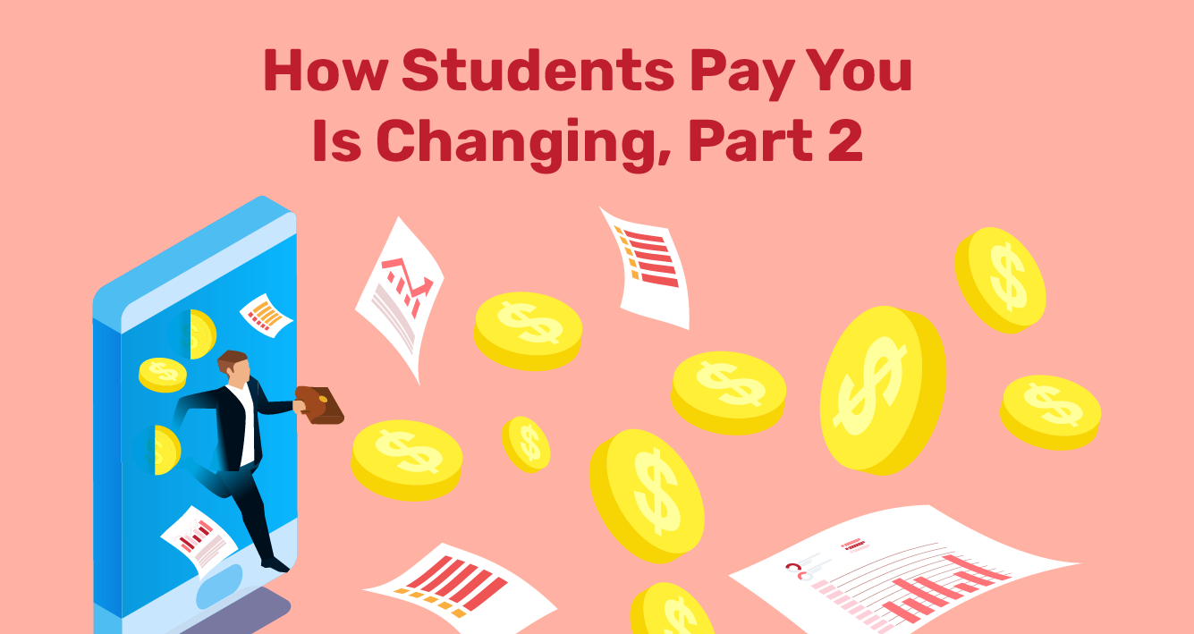 How Students Pay You Is Changing-part2