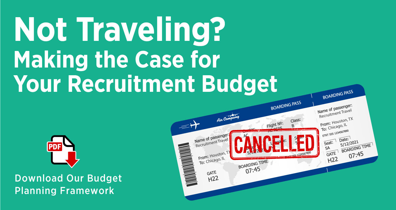 Not Traveling? Making the Case for Your Recruitment Budget